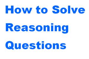 तर्कशक्ति क्या है? हल करने के सरल तरीके | What is Reasoning | Reasoning Solving Simple Tips