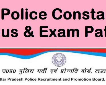 UP Police Syllabus 2021-2022- UPP Written Exam-उ प्र पु मुख्य लिखित परीक्षा पाठ्यक्रम 2021-2022