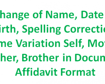 Change of Name, Spelling Correction, Name Variation Self, Mother, Father, Brother in Document Affidavit Format