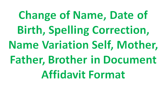 Change of Name, Spelling Correction, Name Variation Self, Mother